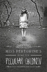 Miss Peregrine's Home - Ransom Riggs