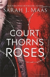 A Court of Thorns and Roses - Sarah J Maas